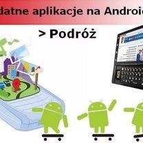 Aplikacje na Androida przydatne w podróży
